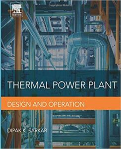 Thermal Power Plant: Design and Operation By Dipak Sarkar