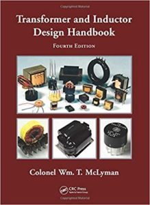 Transformer and Inductor Design Handbook By Colonel Wm. T. McLyman
