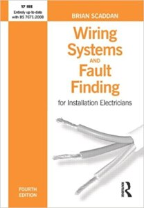 Wiring Systems and Fault Finding for Installation Electricians 4th Edition By Brian Scaddan