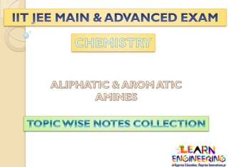 Aliphatic & Aromatic Amines (Chemistry) Notes for IIT-JEE Exam