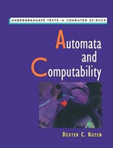Automata and Computability By Dexter C. Kozen