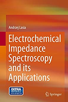 Electrochemical Impedance Spectroscopy and its Applications By Andrzej Lasia