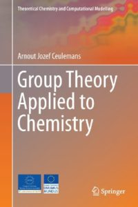 Group Theory Applied to Chemistry By Arnout Jozef Ceulemans