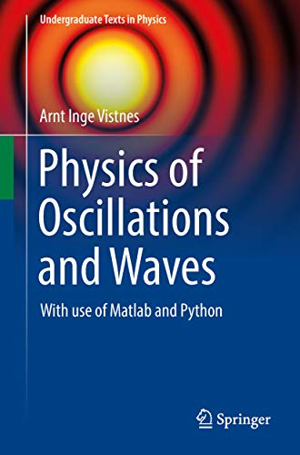 Physics of Oscillations and Waves By Arnt Inge Vistnes