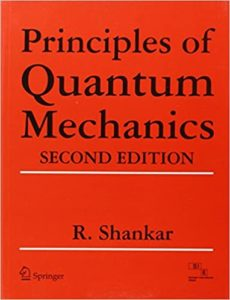 Principles of Quantum Mechanics By R. Shankar