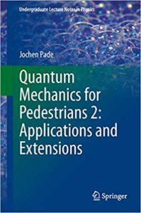 Quantum Mechanics for Pedestrians 2 By Jochen Pade