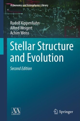 Stellar Structure and Evolution (Astronomy and Astrophysics Library) By Rudolf Kippenhahn