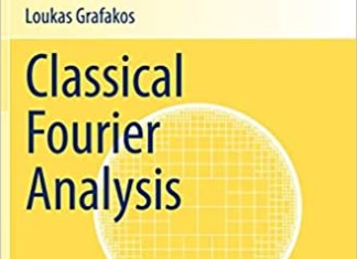 Classical Fourier Analysis By Loukas Grafakos