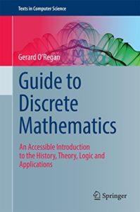 Guide to Discrete Mathematics By Gerard O Regan