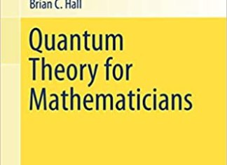 Quantum Theory for Mathematicians By Brian C. Hall