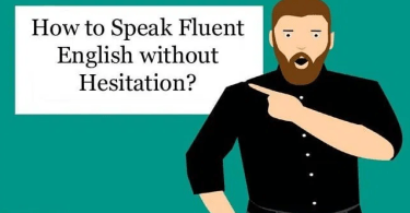 How To Speak Fluent English Without Hesitation