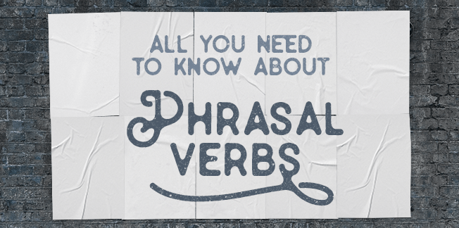 30 Common Phrasal Verbs That You Should Know For English Speaking