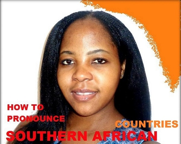 How to pronounce Southern African countries