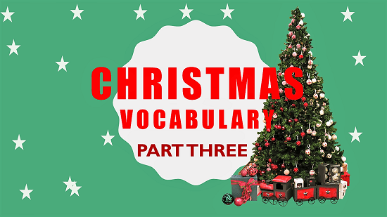 Christmas Vocabulary (Part Three): Pictures, quiz and worksheets