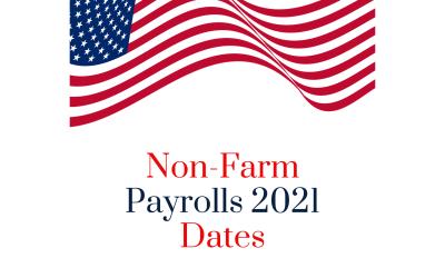 Non-Farm Payrolls 2021 Dates