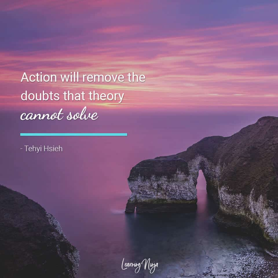 Action will remove the doubts that theory cannot solve - Tehyi Hsieh