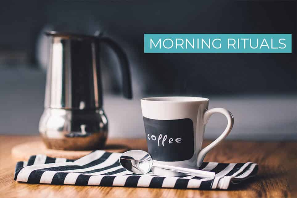 Daily Routine: 25 Morning Rituals That Make You Better