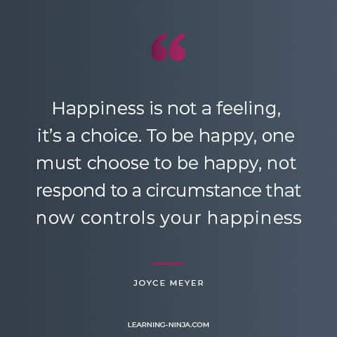Happiness is not a feeling, it is a choice. To be happy, one must choose to be happy, not respond to a circumstance that now controls your happiness - Joyce Meyer quotes