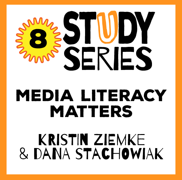 Study Series Session: Media Literacy Matters