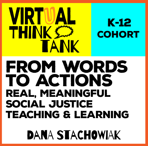 Virtual Think Tank – Social Justice Teaching and Learning, K-12