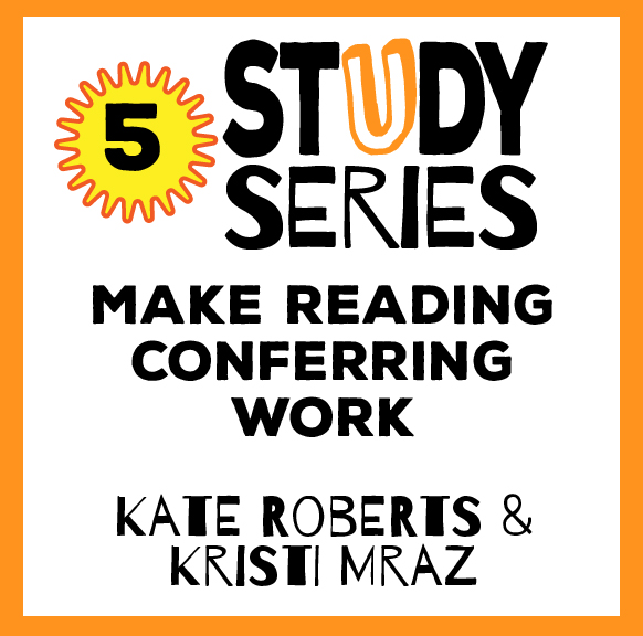Study Series Session 5: Make Reading Conferring Work