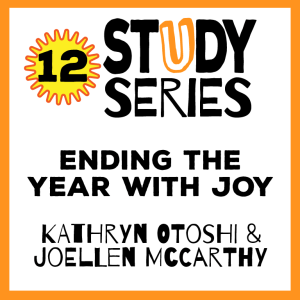 Session 12 – Ending The Year with Joy
