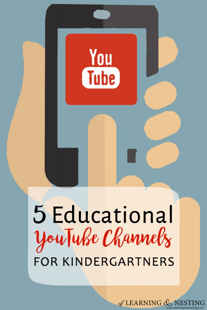 5 Educational YouTube Channels for Kindergartners - of Learning and Nesting