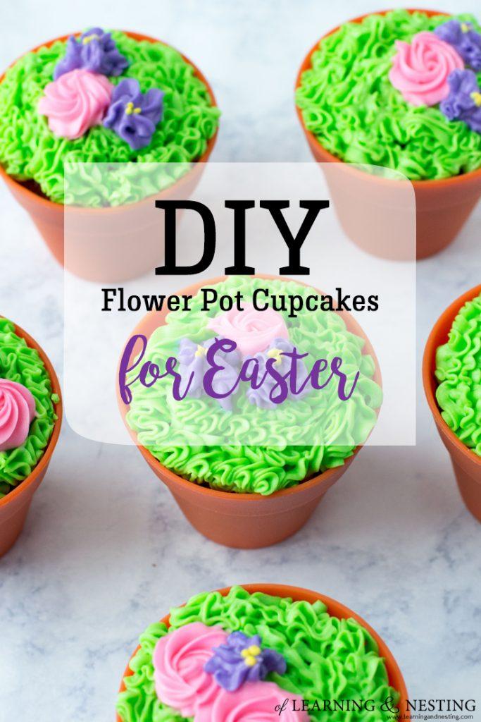 DIY Flower Pot Cupcakes for Easter - And they're VEGAN! #vegan #cupcakes