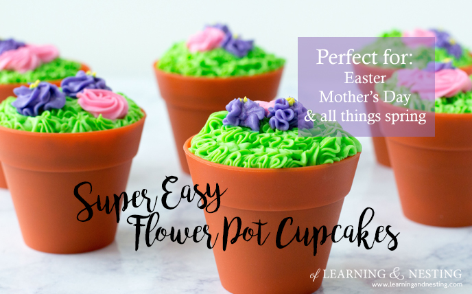 Super Easy Flower Pot Cupcakes Perfect for all things Spring & Ridiculously Easy Flower Pot Cupcakes: Easter Mother\u0027s Day and more