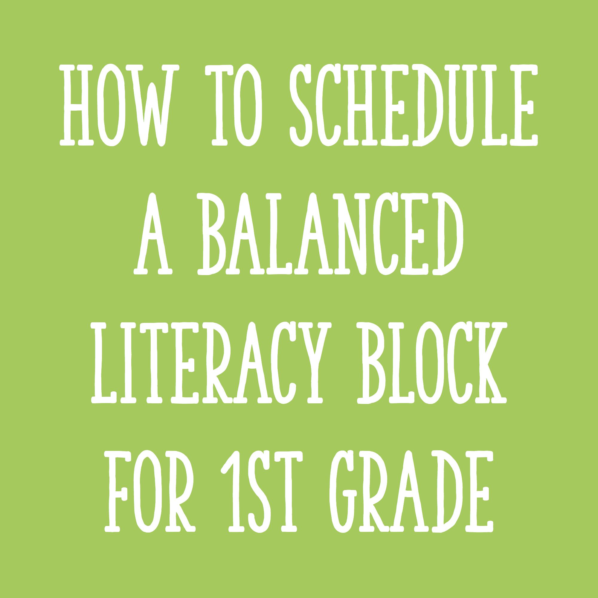 Fitting It All In How To Schedule A Balanced Literacy Block For First Grade