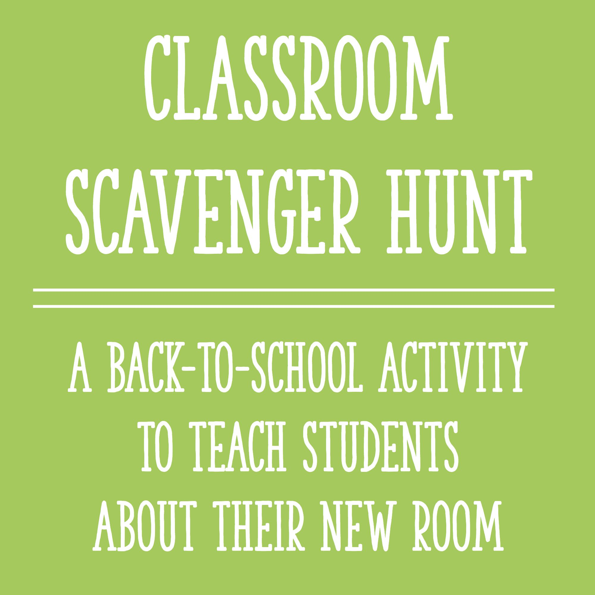 Classroom Scavenger Hunt A Back To School Activity To Teach Students About Their New Room