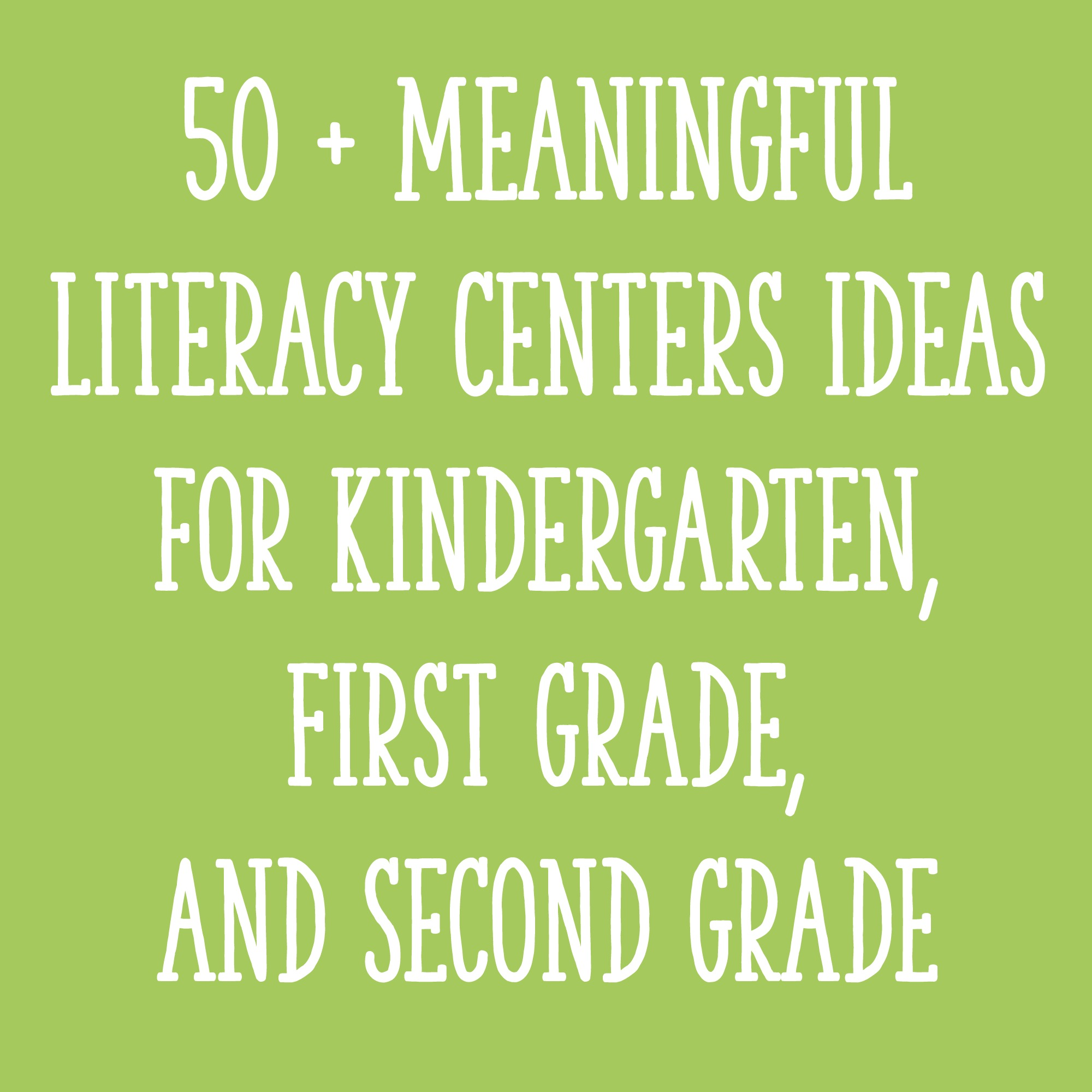 50 Meaningful Literacy Centers Ideas For Kindergarten First Grade And Second Grade