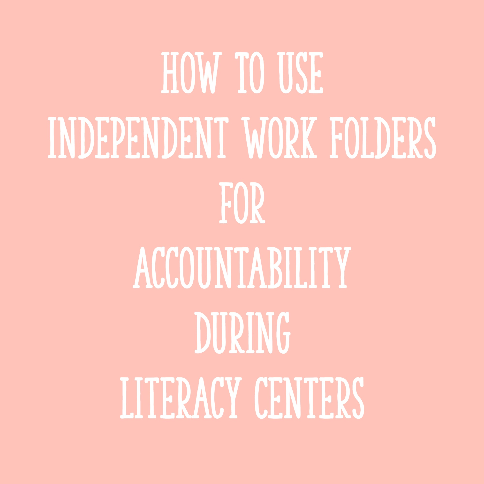 How To Use Independent Work Folders For Accountability