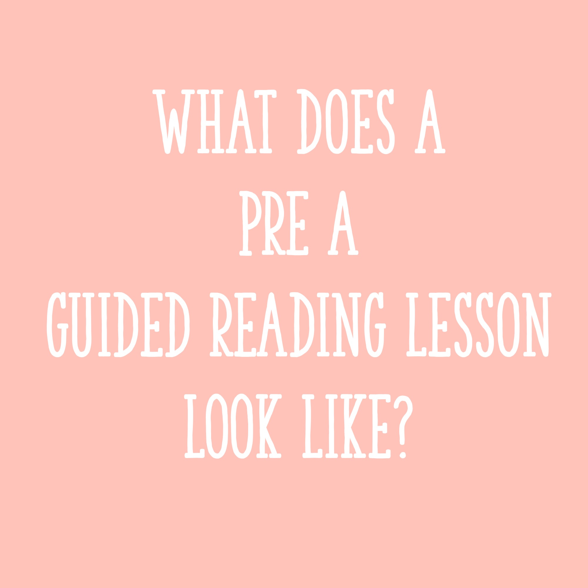 What Does A Pre A Guided Reading Lesson Look Like
