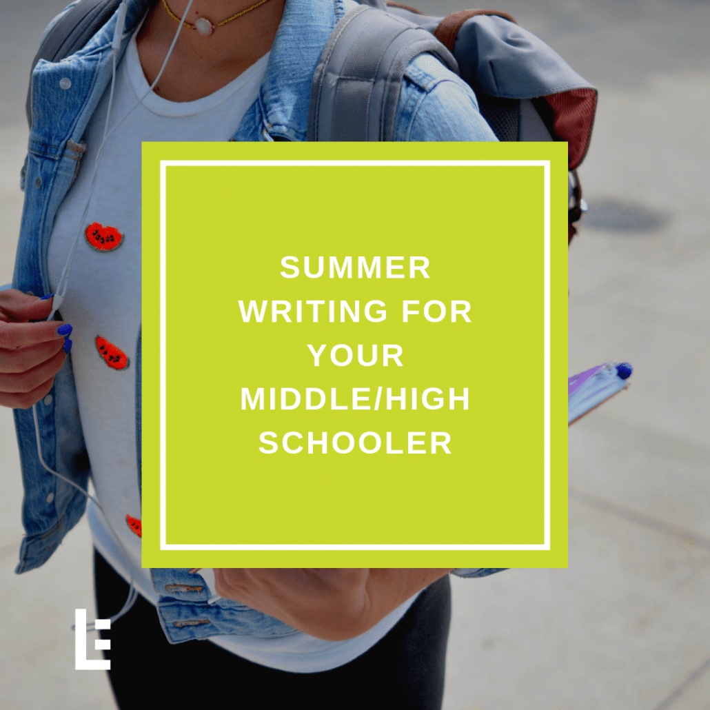 Summer Writing For Your Middle High Schooler