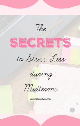 Secrets to Stress Less during Midterms