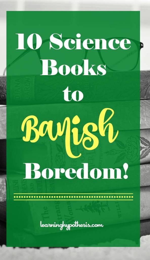 10 Science Book to Banish Boredom