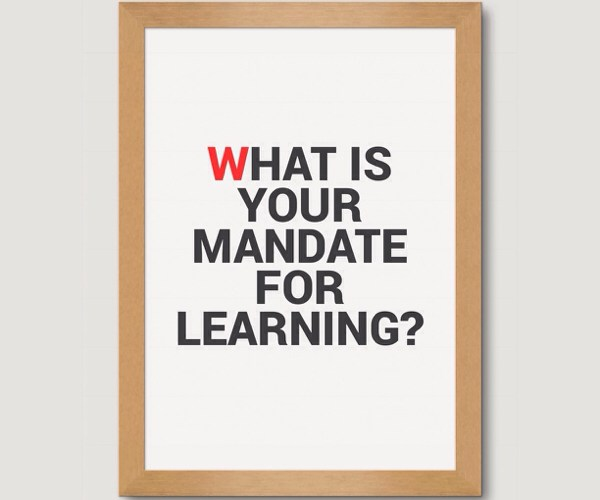 What Is Your Mandate For Learning?
