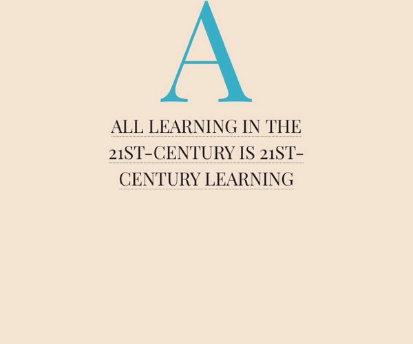 Any Learning Happening In The 21St-Century IS 21St-Century Learning.