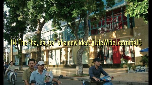 "14: The ""ba, ba, ba"" of a new idea. #LifeWideLearning16"