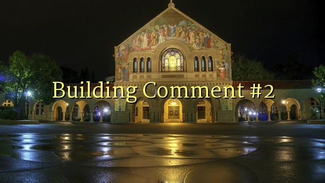 Building Comment #2