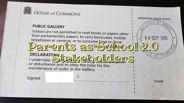 Parents as School 2.0 Stakeholders