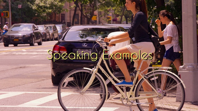 Speaking Examples