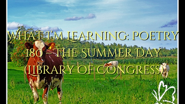 What I'm Learning: Poetry 180 – The Summer Day (Library of Congress)
