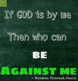 If GOD is by me Then who can BE Against me, God and Gumption
