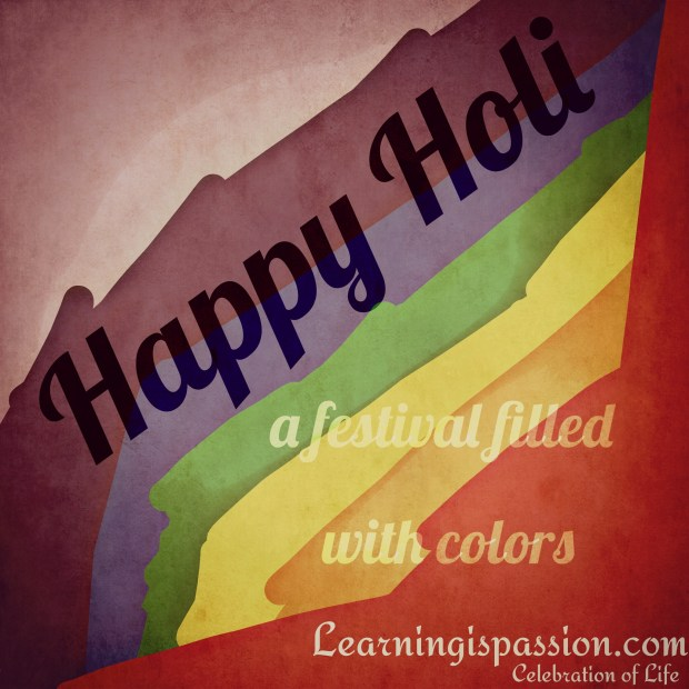 Happy Holi – A festival filled with colors