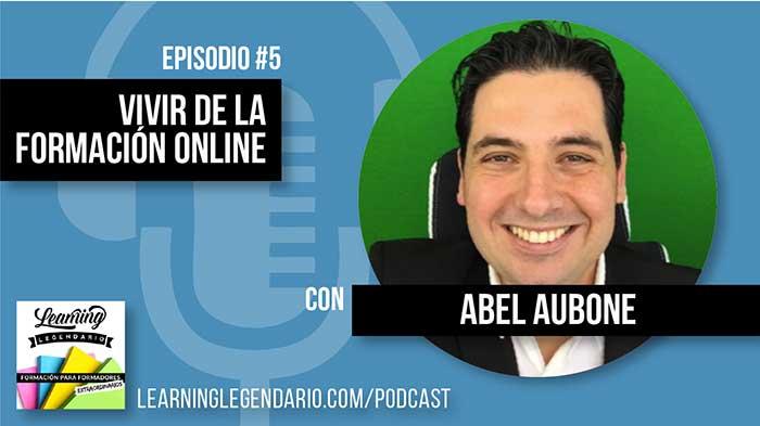 Episodio 5 Podcast - vivir de la formacion online con Abel Aubone de vidroop.com