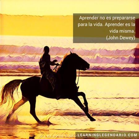 Aprender no es prepararse para la vida. Aprender es la vida misma. John Dewey.