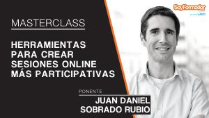MasterClass: Herramientas para crear sesiones online más participativas. Por Juan Daniel Sobrado Rubio