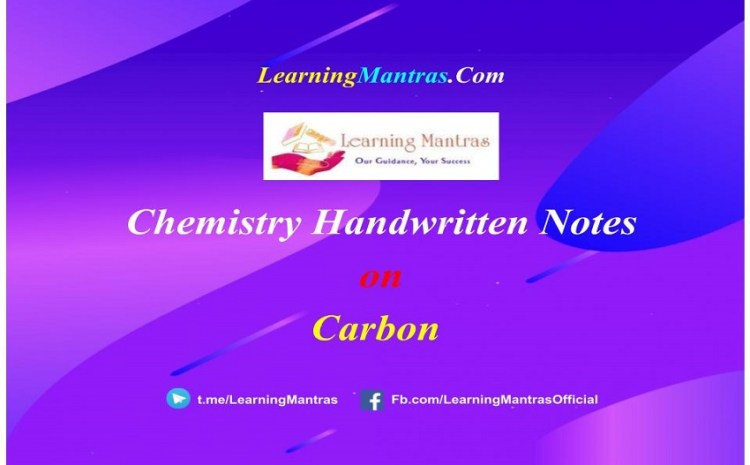 Carbon Handwritten Notes PDF for Class 10, Class 11, NEET, JEE, Medical and Engineering Exams
